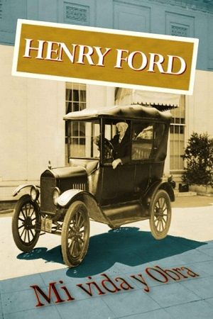 historia emprededora de Henry Ford